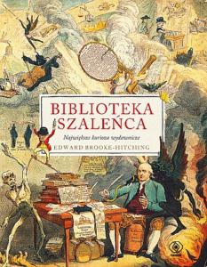 okładka książki Biblioteka szaleńca Edwarda Brooke-Hitchinga