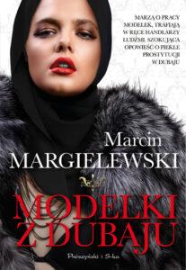okładka książki Modelki z Dubaju Marcina Margielewskiego