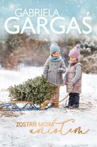 okładka książki Zostań moim aniołem Gabrieli Gargaś