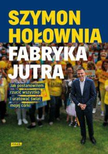 okładka książki Fabryka jutra Szymona Hołowni