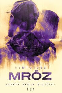 okładka książki Szepty spoza nicości Remigiusza Mroza