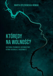 okładka książki Marty Byczkowskiej-Nowak Którędy na wolność