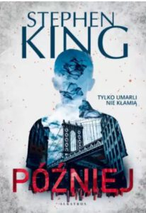 okładka książki Później Stephena Kinga