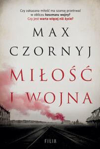 okładka książki Miłość i wojna - Max Czornyj