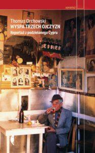 okładka książki Wyspa trzech ojczyzn Thomasa Orchowskiego