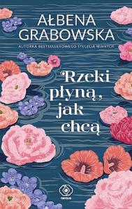 okładka książki Ałbeny Grabowskiej Rzeki płyną, jak chcą