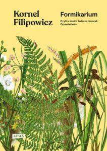 okładka książki Kornela Filipowicza Formikarium, czyli w moim świecie mrówek