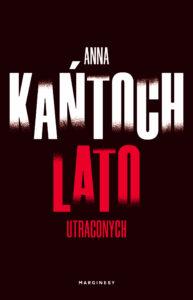 okładka książki Lato utraconych Anny Kańtoch
