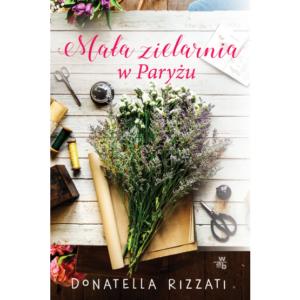 Okładka książki Donatelli Rizzati Mała zielarnia w Paryżu
