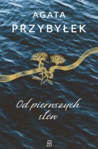 okładka książki Agaty Przybyłek Od pierwszych słów