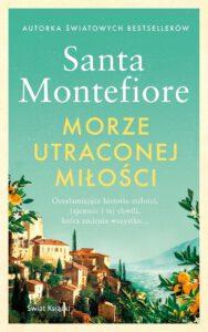 Okładka książki Morze utraconej miłości Santy Montefiore