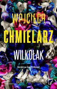 okładka książki Wojciecha Chmielarza Wilkołak