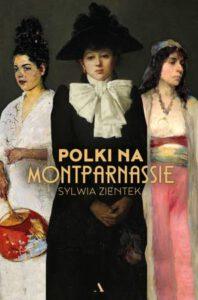 okładka książki Sylwii Zientek Polki na Montparnassie