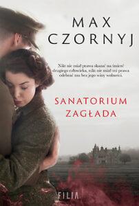 okładka książki Sanatorium Zagłada, autor: Max Czornyj