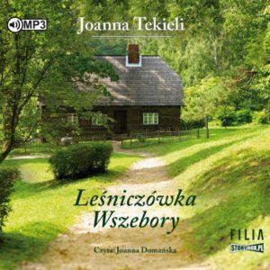 okładka audiobooka Joanny Tekieli Leśniczówka Wszebory