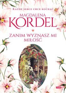 okładka książki Magdaleny Kordel Zanim wyznasz mi miłość