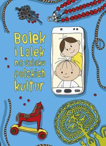 okładka książki Bolek i Lolek na szlaku polskich kultur