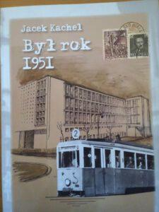 okładka książki Jacka Kachla Był rok 1951