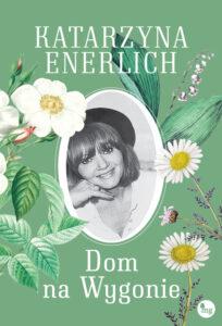 okładka książki Katarzyny Enerlich Dom na wygonie