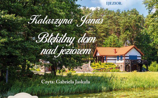 okładka książki Błękitny dom nad jeziorem Katarzyny Janus